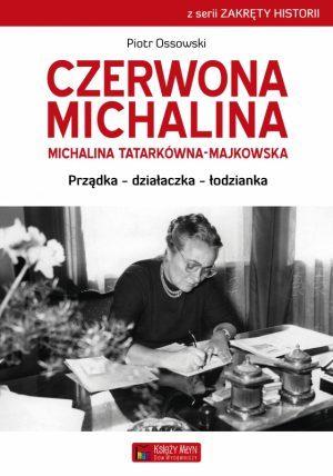 Czerwona Michalina. Michalina Tatarkówna-Majkowska