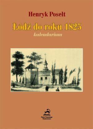 Łódź do roku 1825 - kalendarium