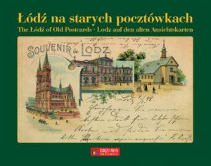 Łódź na starych pocztówkach - The Lodz of Old Postcards - Lodz auf den alten Ansichtskarten