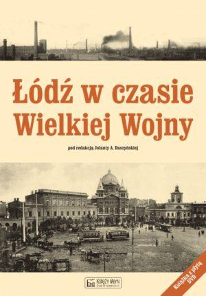 Łódź w czasie wielkiej wojny