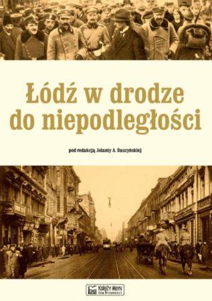 Łódź w drodze do niepodległości