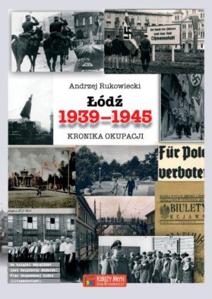Łódź 1939-1945. Kronika okupacji