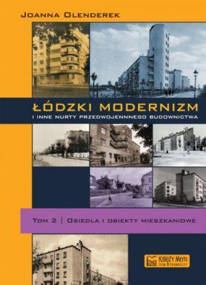 Łódzki modernizm i inne nurty przedwojennego budownictwa. Tom 2