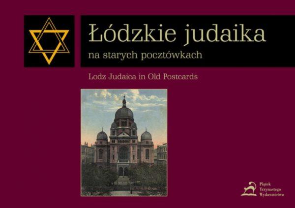 Łódzkie judaika na starych pocztówkach - Lodz Judaica in Old Postcards