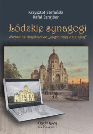 Łódzkie synagogi. Wirtualne dziedzictwo zaginionej dzielnicy
