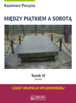 Między Piątkiem a Sobotą - Tomik 6 (sobota)