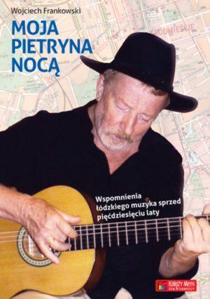 Moja Pietryna nocą. Wspomnienia łódzkiego muzyka sprzed 50-ciu laty