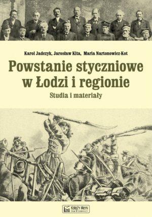 Powstanie styczniowe w Łodzi i regionie. Studia i materiały