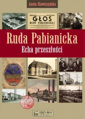 Ruda Pabianicka - Echa przeszłości