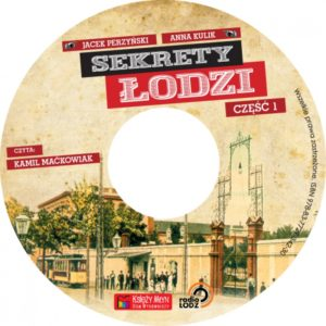 Sekrety Łodzi - część 1 - audiobook