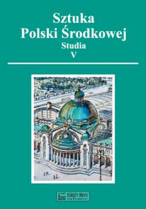 Sztuka Polski Środkowej - Studia V (2011)