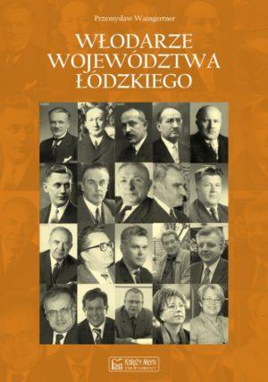 Włodarze województwa łódzkiego