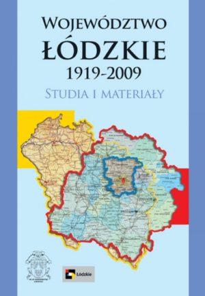 Województwo łódzkie 1919-2009. Studia i materiały.