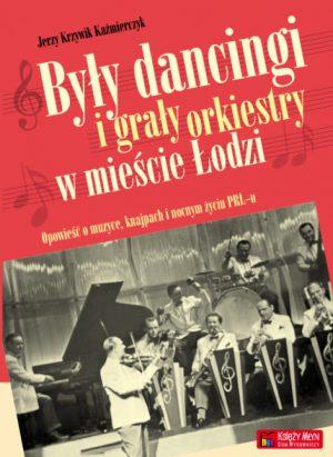 Były dancingi i grały orkiestry w mieście Łodzi