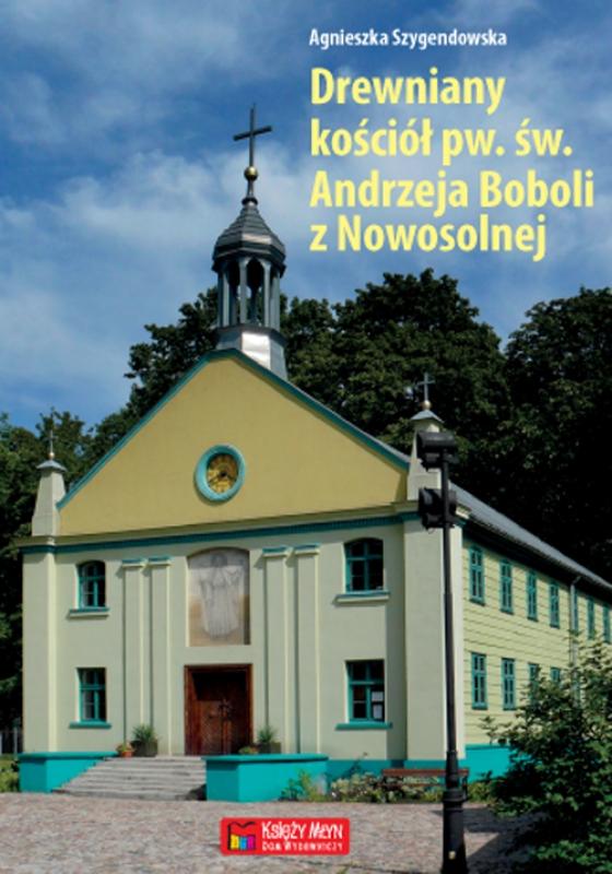 Drewniany Kościół św. Andrzeja Boboli – dawny zbór ewangelicki z Nowosolnej