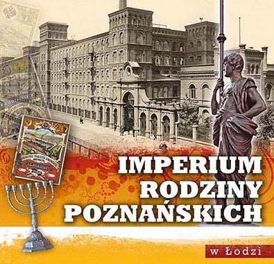 Imperium rodziny Poznańskich w Łodzi