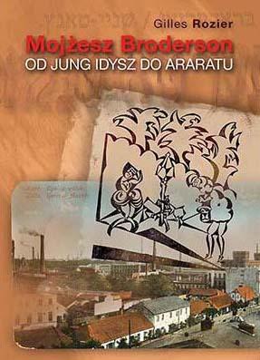 Mojżesz Broderson od Jung Idysz do Araratu