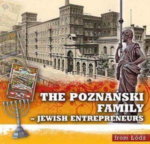 The Poznański Family – Jewish Entrepreneurs from Łódź