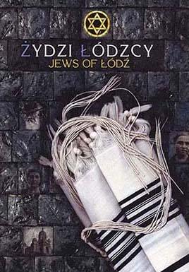 Żydzi łódzcy / Jews of Łódź